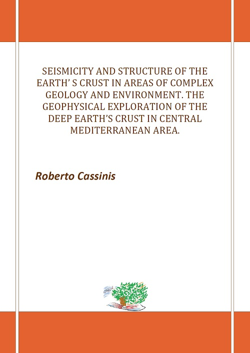 Seismicity and structure of the earth' s crust in areas of complex geology and environment. The geophysical exploration of the deep earth's crust in central Mediterranean area.